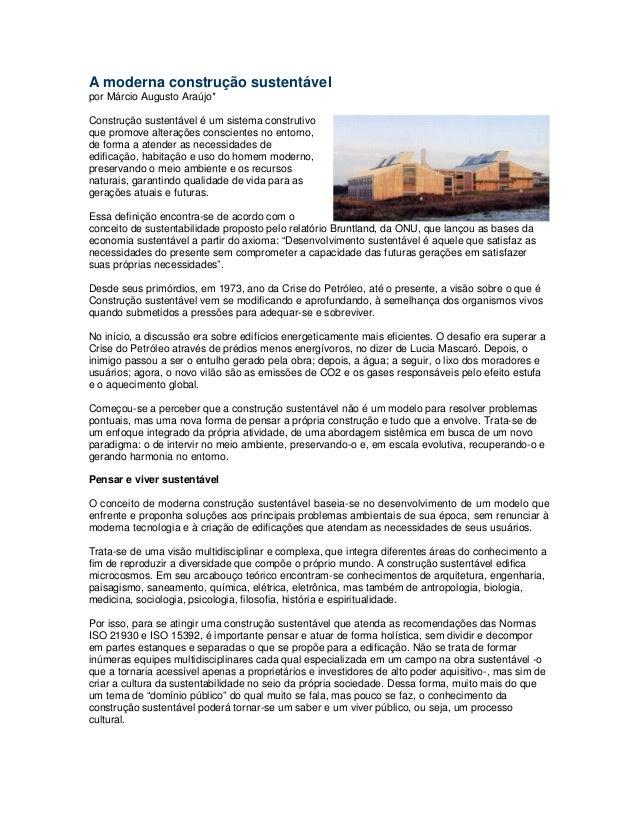 A moderna construção sustentável por Márcio Augusto Araújo* Construção sustentável é um sistema construtivo que promove al...