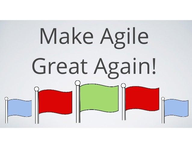 Make Agile Great Again!