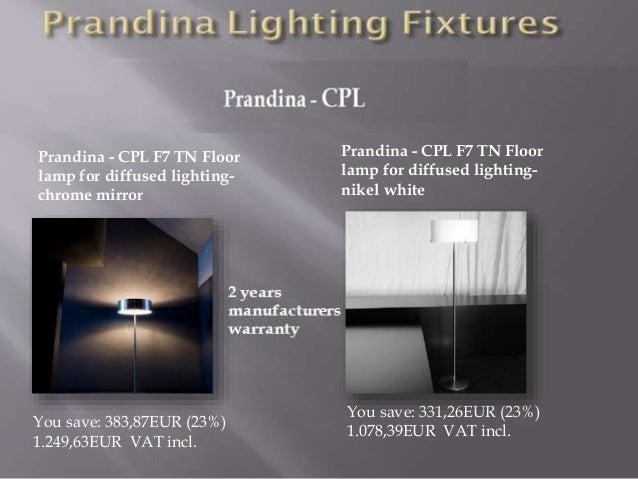 Diffused lighting fixtures Interior Design 8 Prandina Cpl F7 Tn Floor Lamp For Diffused Slideshare Modern And Contemporary Prandina Lighting Fixtures