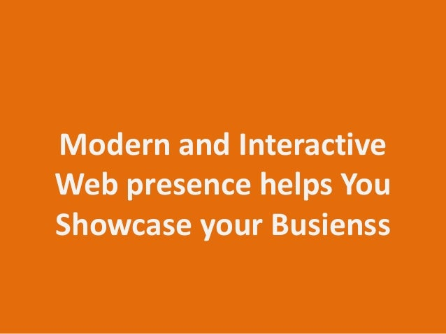 Modern and Interactive Web presence helps You Showcase your Busienss