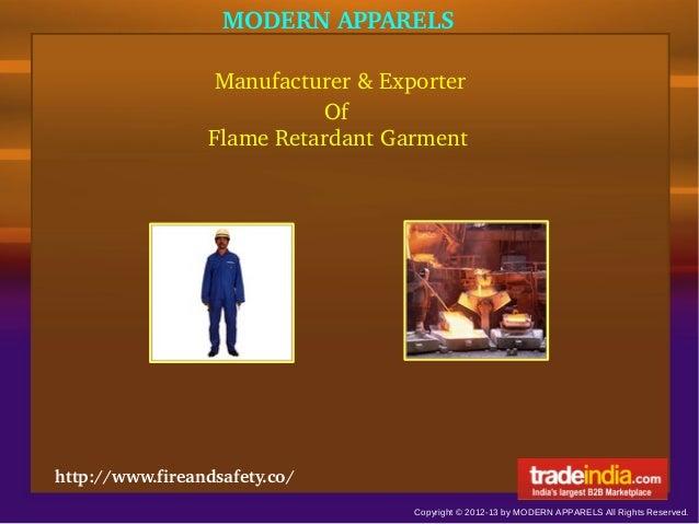 MODERNAPPARELS Manufacturer&Exporter Of Copyright © 2012-13 by MODERN APPARELS All Rights Reserved. FlameRetardantGar...