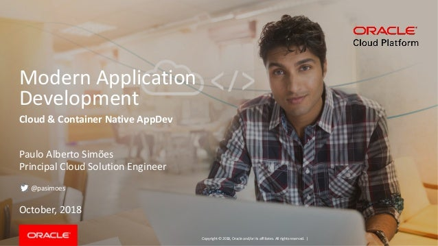 Oracle modern appdev approach to cloud & container native app.