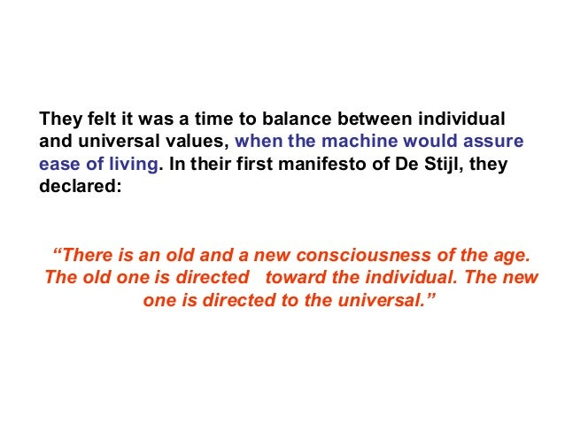 They felt it was a time to balance between individual and universal values, when the machine would assure ease of living. ...