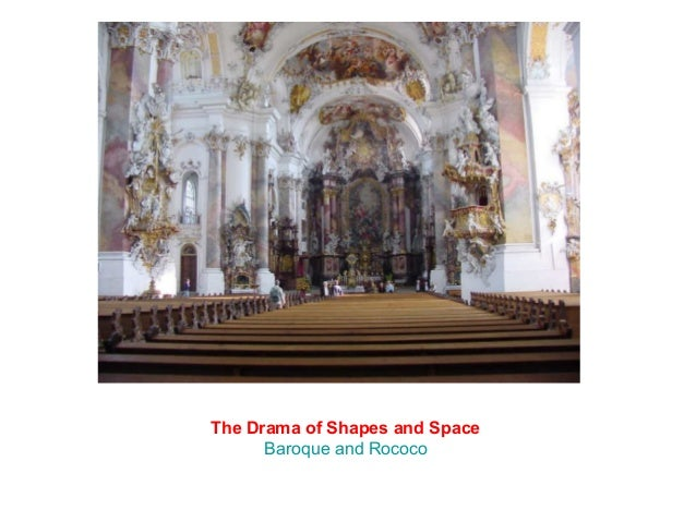 The Drama of Shapes and Space Baroque and Rococo