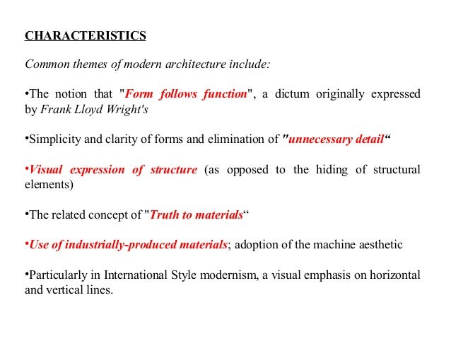 CHARACTERISTICS Common themes of modern architecture .