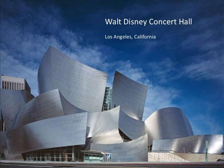 Walt Disney Concert HallLos Angeles, California; 33.