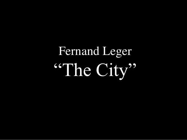 "Fernand Leger""The City"""