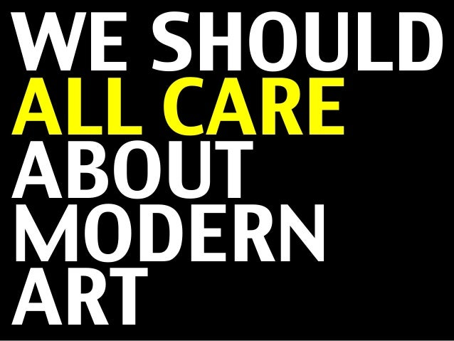 Modern Art can teach & inspire us enormously about a most precious quality in the 21st century economy…
