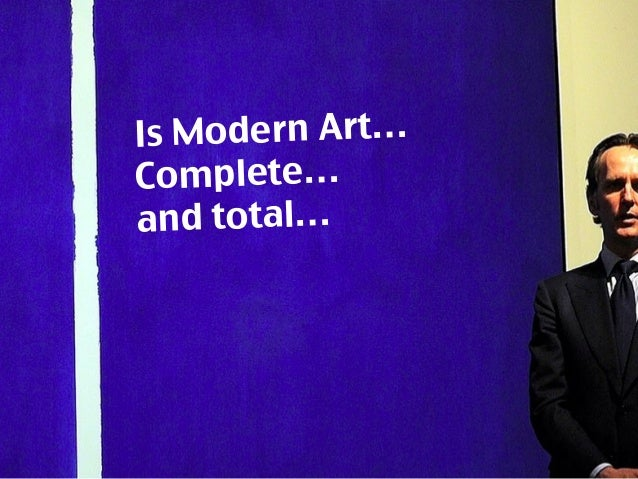 B.S.? Is Modern Art… Complete… and total…