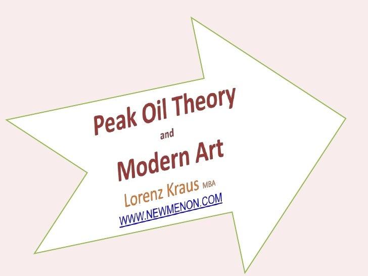 Peak Oil Theory and Modern ArtLorenz Kraus MBAWWW.NEWMENON.COM<br />