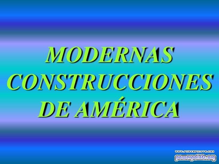 Modernas construcciones for Construcciones modernas