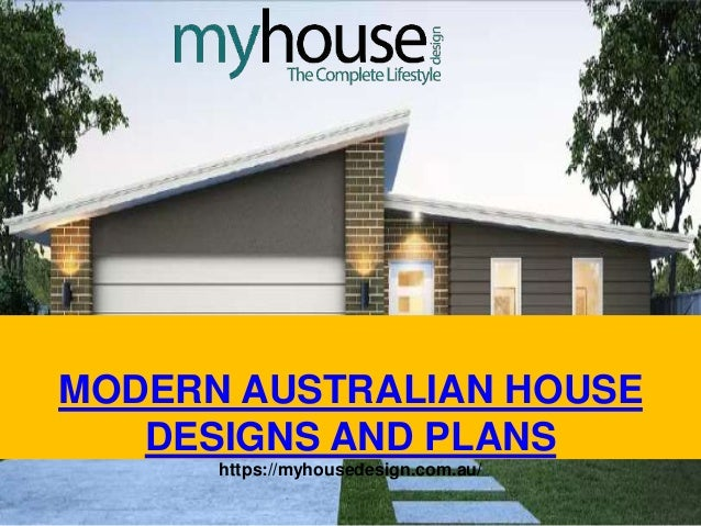 MODERN AUSTRALIAN HOUSE DESIGNS AND PLANS Https://myhousedesign.com.au/ ...