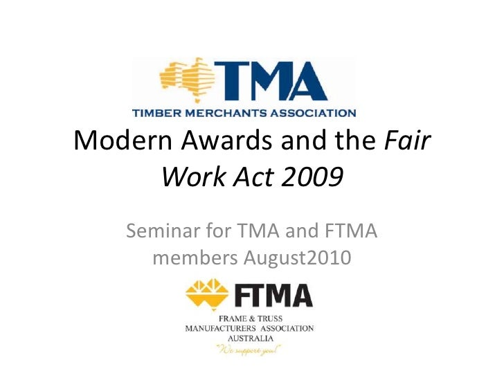 Modern Awards and the Fair Work Act 2009<br />Seminar for TMA and FTMA members August2010<br />