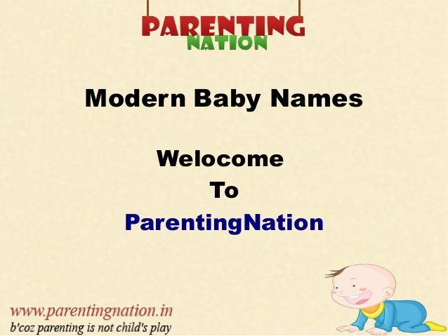 Modern Baby Names Welocome To ParentingNation