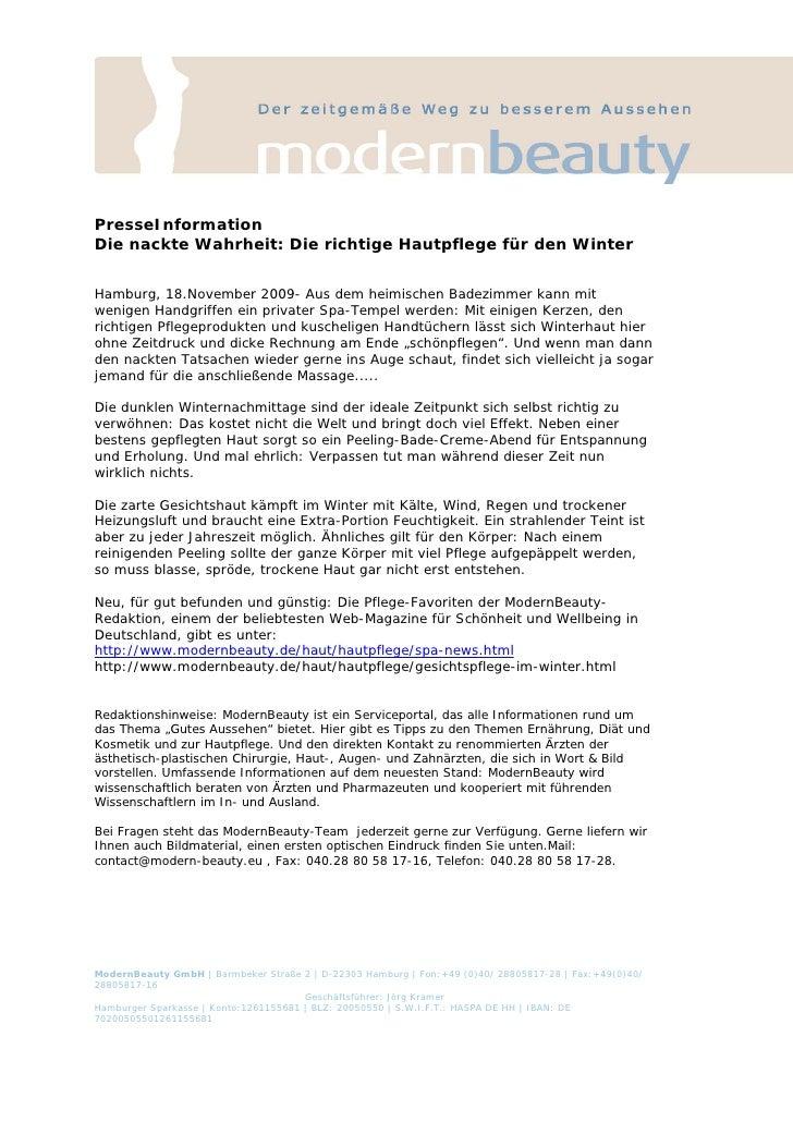 PresseInformationDie nackte Wahrheit: Die richtige Hautpflege für den WinterHamburg, 18.November 2009- Aus dem heimischen ...