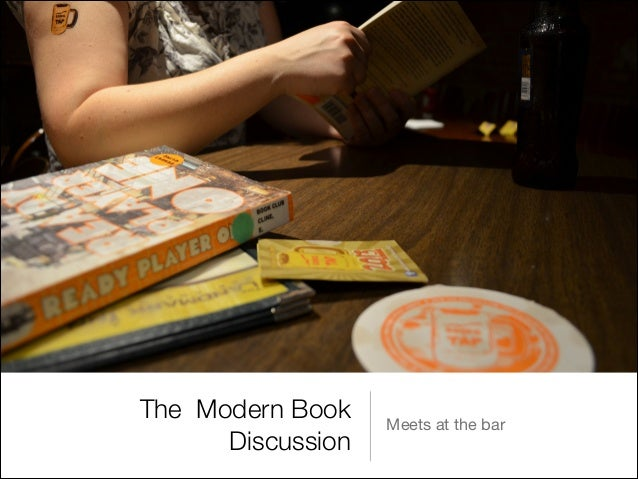 The Modern Book Discussion  Meets at the bar