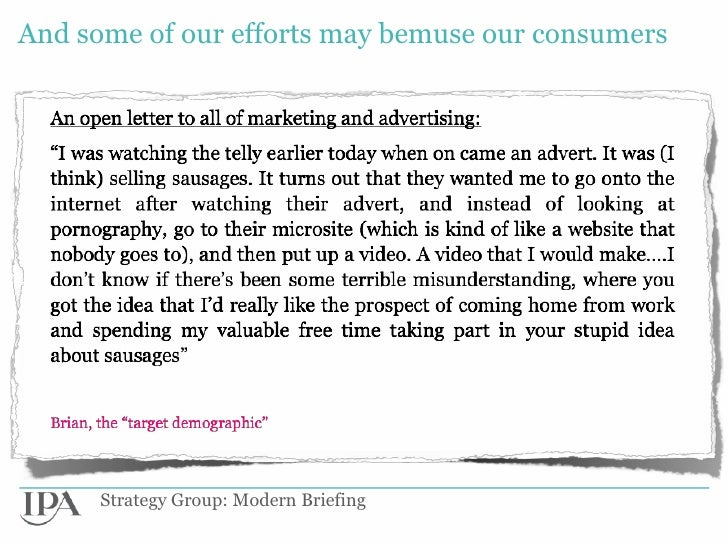 And some of our efforts may bemuse our consumers      Strategy Group: Modern Briefing