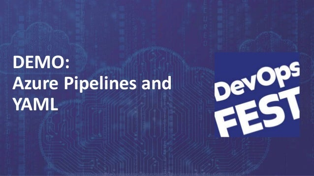 Continuous Delivery. Continuous DevOps. KYIV, 2020 DEMO: Azure Pipelines and YAML