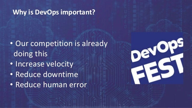 Continuous Delivery. Continuous DevOps. KYIV, 2020 Why is DevOps important? • Our competition is already doing this • Incr...
