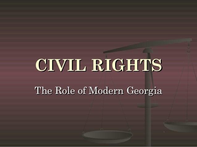 CIVIL RIGHTSThe Role of Modern Georgia