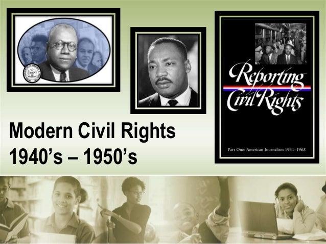 Modern Civil Rights1940's – 1950's