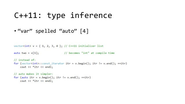"""C++11: type inference  • """"var"""" spelled """"auto"""" [4]"""