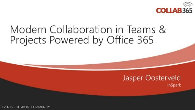 Online Conference June 17th and 18th 2015 EVENTS.COLLAB365.COMMUNITY Modern Collaboration in Teams & Projects Powered by O...