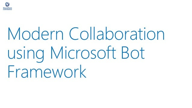 Modern Collaboration using Microsoft Bot Framework