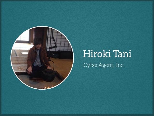 Hiroki Tani CyberAgent, Inc.