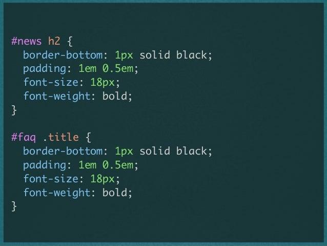 #news h2 {  border-bottom: 1px solid black;  padding: 1em 0.5em;  font-size: 18px;  font-weight: bold; } #faq .title {...