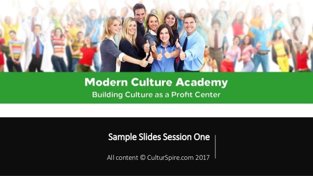 Sample Slides Session One All content © CulturSpire.com 2017