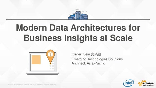 © 2015, Amazon Web Services, Inc. or its Affiliates. All rights reserved. Olivier Klein 奧樂凱 Emerging Technologies Solution...