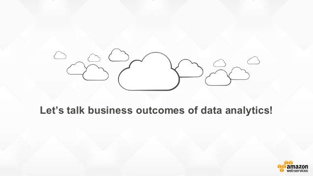 Let's talk business outcomes of data analytics!