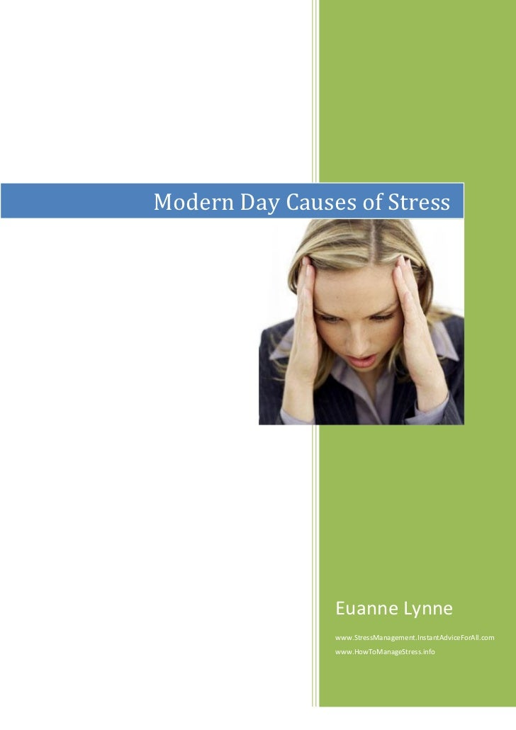 stress in modern life Chronic stress is a virus that attacks and weakens the mind, body, and soul chronic stress & modern life much of modern life is preventable chronic stress injury.