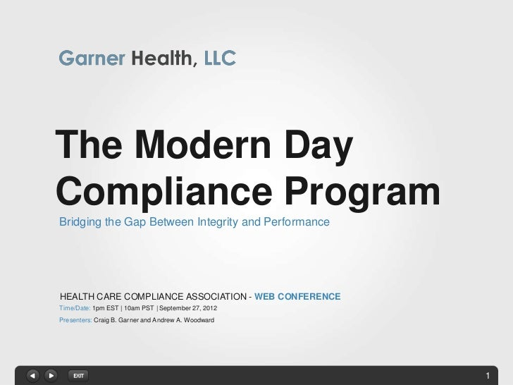 The Modern DayCompliance ProgramBridging the Gap Between Integrity and PerformanceHEALTH CARE COMPLIANCE ASSOCIATION - WEB...