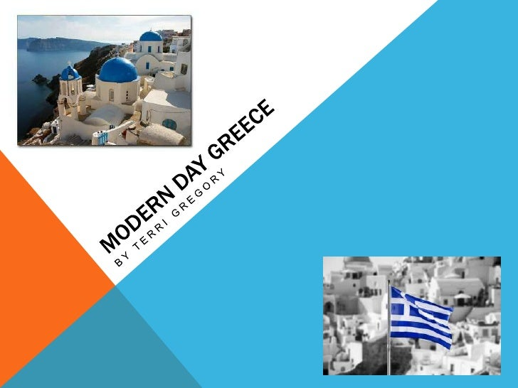 Modern Day Greece<br />By Terri Gregory<br />