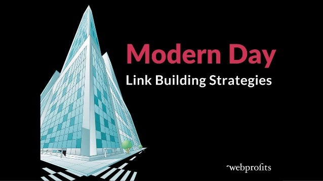 Modern Day Link Building By Sujan Patel