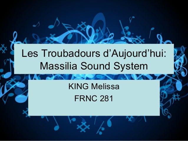 Les Troubadours d'Aujourd'hui: Massilia Sound System KING Melissa FRNC 281