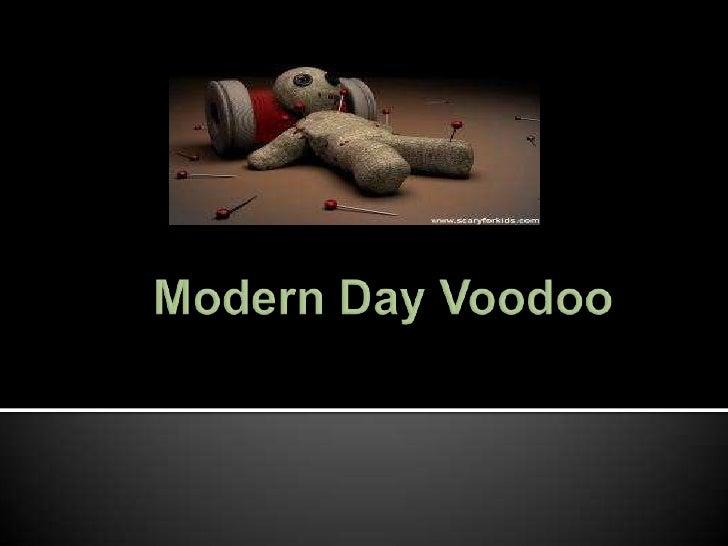 Modern Day Voodoo<br />