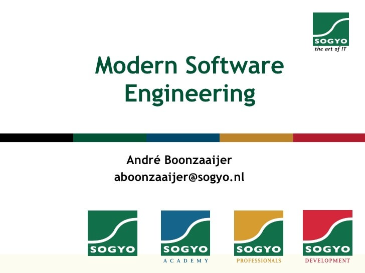 Modern Software Engineering André Boonzaaijer [email_address]