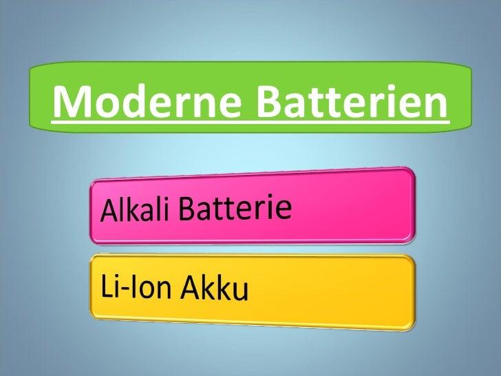 Moderne Batterien