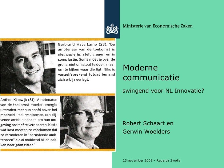 Moderne communicatie <ul><li>swingend voor NL Innovatie? </li></ul><ul><li>Robert Schaart en  </li></ul><ul><li>Gerwin Woe...