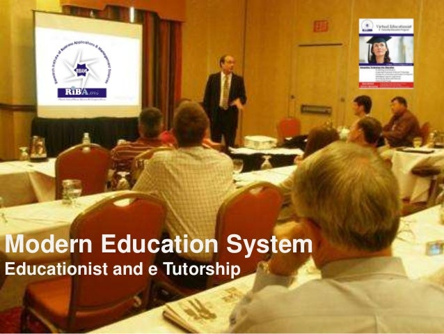 Modern Education SystemEducationist and e Tutorship