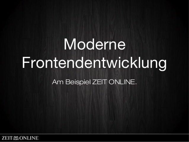 ModerneFrontendentwicklungAm Beispiel ZEIT ONLINE.