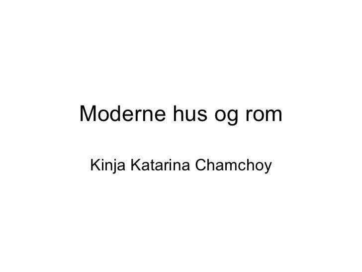 Moderne hus og rom Kinja Katarina Chamchoy