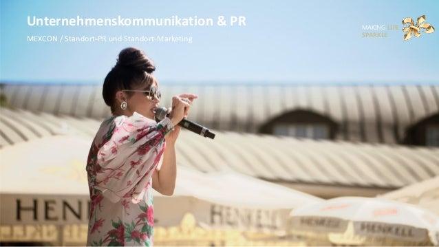 MAKING LIFE SPARKLE Unternehmenskommunikation & PR MEXCON / Standort-PR und Standort-Marketing