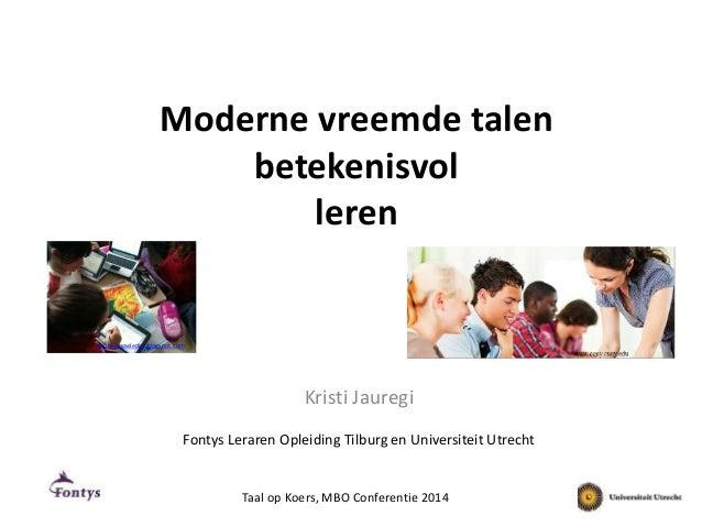 Moderne vreemde talen  betekenisvol  leren  Kristi Jauregi  proto-knowledge.blogspot.com  Fontys Leraren Opleiding Tilburg...