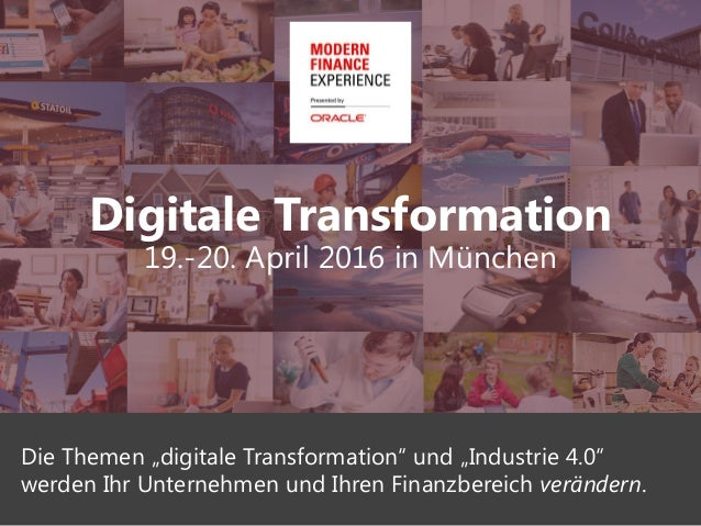 "1 Digitale Transformation 19.-20. April 2016 in München Die Themen ""digitale Transformation"" und ""Industrie 4.0"" werden Ih..."