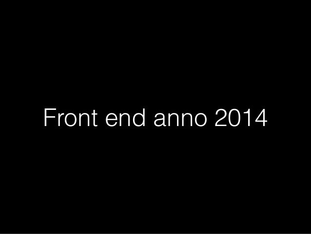 Front end anno 2014