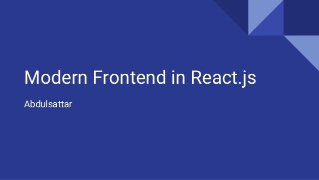 Modern Frontend in React.js Abdulsattar